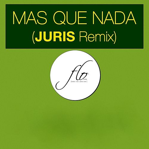 Play & Download Mas Que Nada (Remix) by Juris | Napster