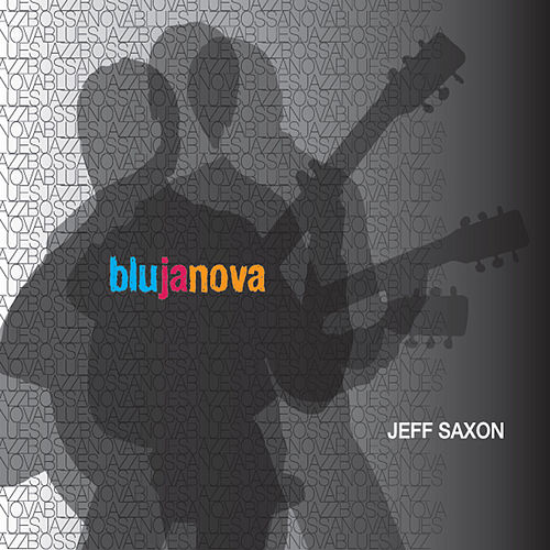 Blujanova by Jeff Saxon