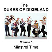 Minstrel Time - Volume 5 by Dukes Of Dixieland
