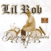 Play & Download Lil Rob Gangster Classics by Lil Rob | Napster