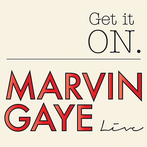 Get It On Marvin Gaye (Live) by Marvin Gaye