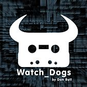 Play & Download Watch Dogs by Dan Bull | Napster
