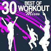 30 Best of Workout Mixes (Unmixed Workout Fitness Hits for Gym, Jogging, Running, Cardio and Cycling) by Various Artists