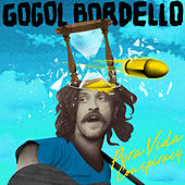 Play & Download Pura Vida Conspiracy by Gogol Bordello | Napster