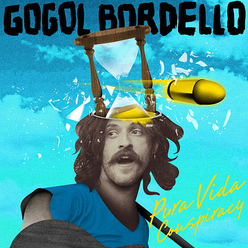 Pura Vida Conspiracy by Gogol Bordello