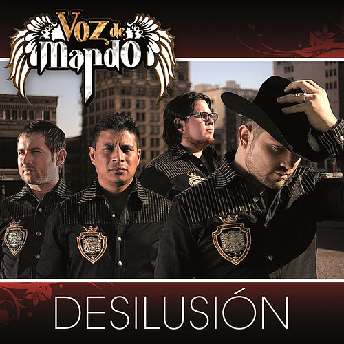 Play & Download Desilusión by Voz De Mando | Napster