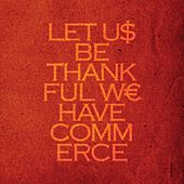 Play & Download Let Us Be Thankful We Have Commerce by Talvihorros | Napster