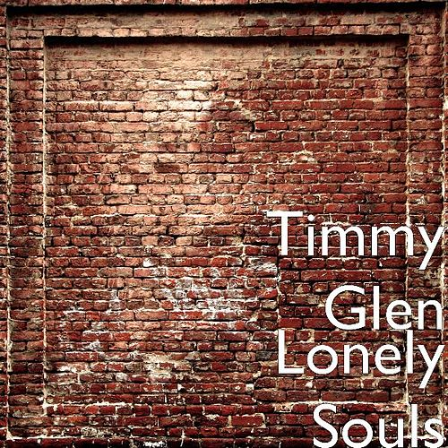 Play & Download Lonely Souls by Timmy Glen | Napster