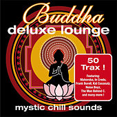 Play & Download Buddha Deluxe Lounge - Mystic Chill Sounds by Various Artists | Napster