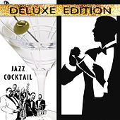 Play & Download Jazz Cocktail (Deluxe Edition) by Various Artists | Napster