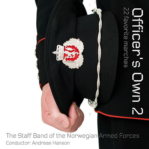 Officer's Own 2 - 22 favorite marches by The Staff Band Of The Norwegian Armed Forces