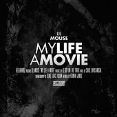Play & Download My Life a Movie by Lil Mouse | Napster