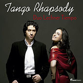 Play & Download Tango Rhapsody by Duo Lechner Tiempo | Napster
