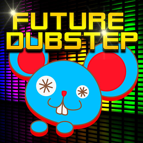 Play & Download Future Dubstep by Various Artists | Napster
