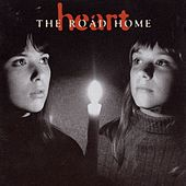 Play & Download The Road Home by Heart | Napster