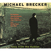 Play & Download Tales From The Hudson by Michael Brecker | Napster