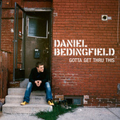 Play & Download Gotta Get Thru This by Daniel Bedingfield | Napster
