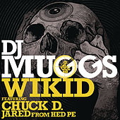 Play & Download Wikid (feat. Chuck D & Jared from HED PE) by DJ Muggs | Napster