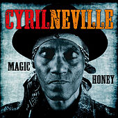 Play & Download Magic Honey by Cyril Neville | Napster
