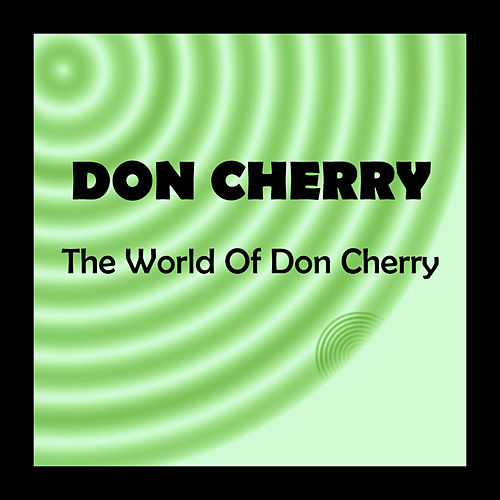Play & Download The World of Don Cherry by Don Cherry | Napster