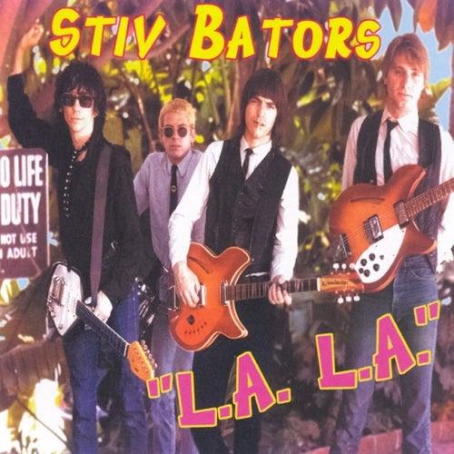Play & Download L.A., L.A. by Stiv Bators | Napster