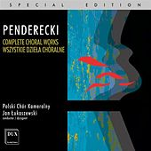 Penderecki: Complete Choral Works by Polish Chamber Choir