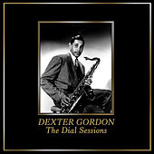 Play & Download The Dial Sessions by Dexter Gordon | Napster