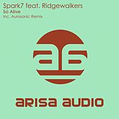 Play & Download So Alive (feat. Ridgewalkers) by Spark7 | Napster