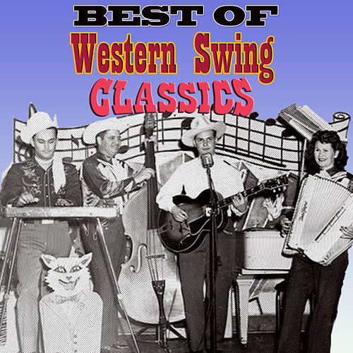 Play & Download Best of Western Swing Classics by Various Artists | Napster