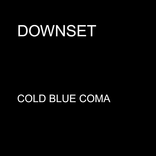 Cold Blue Coma by Downset