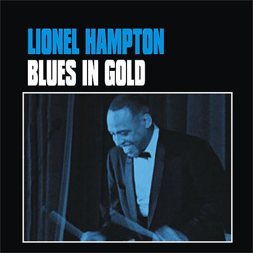 Play & Download Blues in Gold by Lionel Hampton | Napster