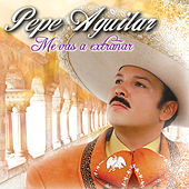 Play & Download Me Vas a Extrañar by Pepe Aguilar | Napster