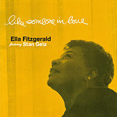 Play & Download Like Someone in Love (featuring Stan Getz) [Bonus Track Version] by Ella Fitzgerald | Napster