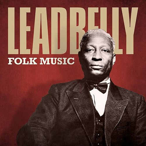 Play & Download Folk Music by Leadbelly | Napster