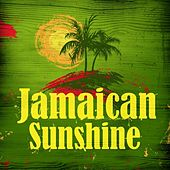Play & Download Jamaican Sunshine by Various Artists | Napster