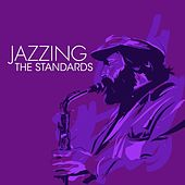 Play & Download Jazzing The Standards by Various Artists | Napster