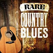 Rare Country Blues by Various Artists