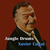 Play & Download Jungle Drums by Xavier Cugat | Napster
