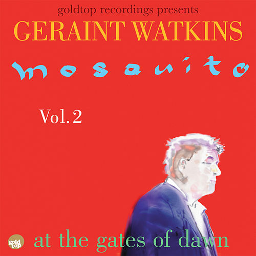 Mosquito Vol. 2 - at the gates of dawn by Geraint Watkins