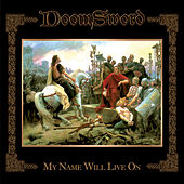 Play & Download My Name Will Live On by DoomSword | Napster
