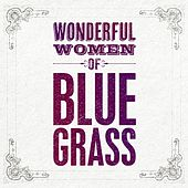 Wonderful Women of Bluegrass by Various Artists