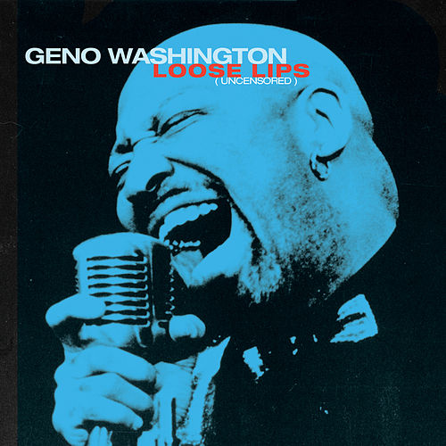 Play & Download Loose Lips by Geno Washington | Napster