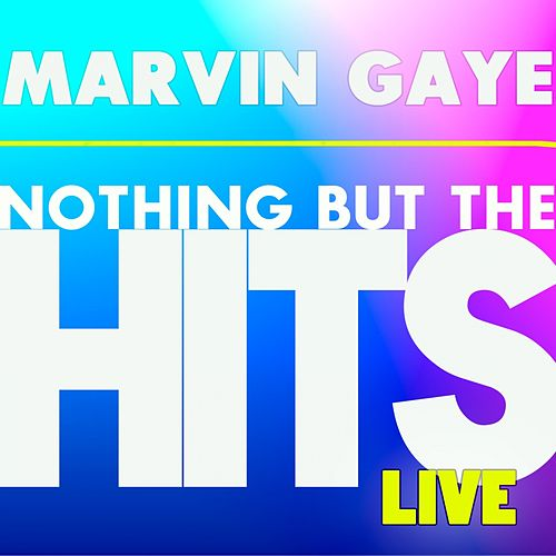 Play & Download Marvin Gaye's Nothing But the Hits (Live) by Marvin Gaye | Napster