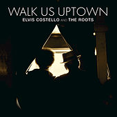 Walk Us UPTOWN by Elvis Costello