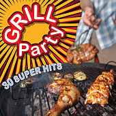Grill Party - 30 Super Hits by Various Artists