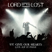 Play & Download We Give Our Hearts - Live auf St. Pauli by Lord Of The Lost  | Napster