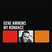 Play & Download My Romance by Gene Ammons | Napster