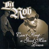 Play & Download Can't Keep a Good Man Down by Lil Rob | Napster