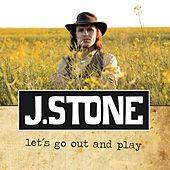 Let´s Go Out and Play by J.Stone
