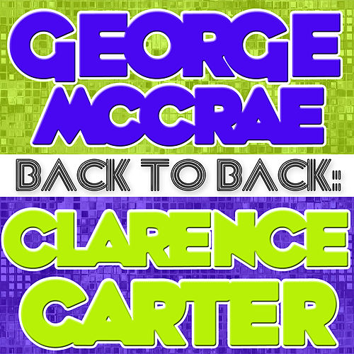 Play & Download Back To Back: George McCrae & Clarence Carter by Various Artists | Napster